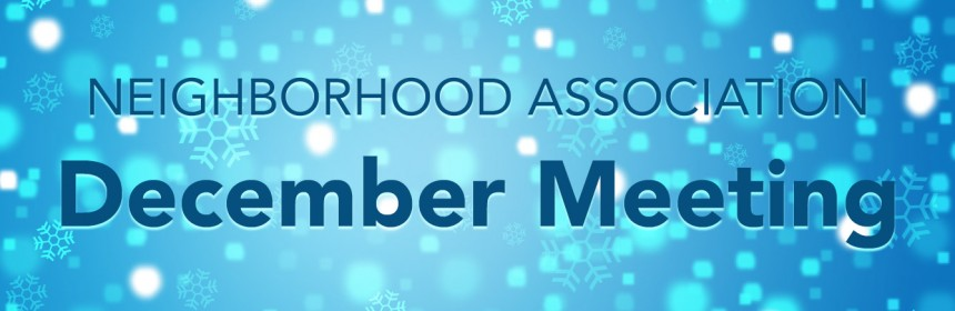 """The words """"Neighborhood Association December Meeting"""" over a snowy background."""