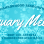 "Text on a wintry background that reads ""Ruby Hill-Godsman Neighborhood Association January Meeting"""
