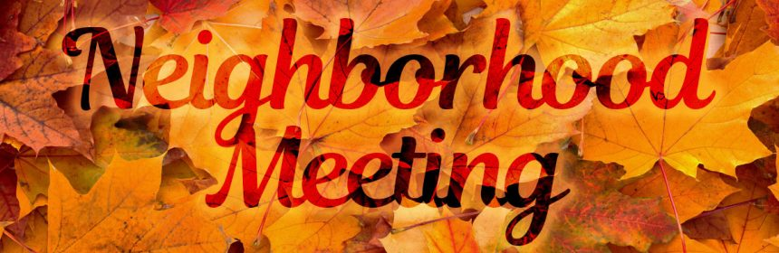 "A background of autumn-colored leaves with the words ""Neighborhood Meeting"" superimposed."