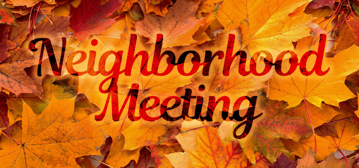 """A background of autumn-colored leaves with the words """"Neighborhood Meeting"""" superimposed."""