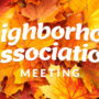 Fall leaves with the words Neighborhood Association Meeting overlaid in white on top. Image for the October 2019 meeting
